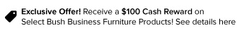 <table border=&quot;0&quot; style=&quot;border-collapse: collapse;&quot;> <tr> <td style=&quot;padding:20px&quot;> <h2>Exclusive Offer! Receive a $100 Cash Reward on Select Bush Business Furniture Products! See details <a href=&quot;https://public.cymaxstores.com/BBF-MIR/CYMAX_REBATE_FORM.pdf&quot;><h2><font color=&quot;blue&quot;><u>here</u></font>.</h2></a></h2> <h3><br>Purchase $1,000.00 or more of Bush Business Furniture Series C or Series C Elite between 4/29/2016 and 5/31/2016. Completely fill out this redemption form and enclose in an envelope, along with a copy of your sales receipt(with qualifying products circled) and the original UPC barcode from your boxes.</h3>  </td> </tr> </table>